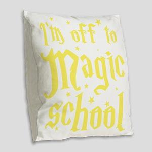 I'm off to MAGIC school Burlap Throw Pillow