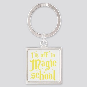 I'm off to MAGIC school Square Keychain