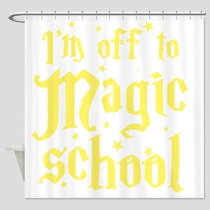I'm off to MAGIC school Shower Curtain
