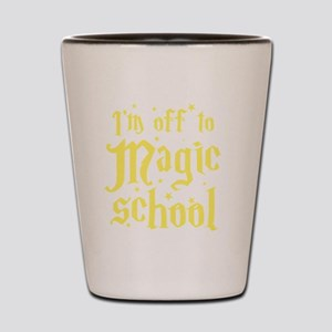 I'm off to MAGIC school Shot Glass