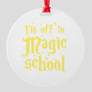I'm off to MAGIC school Round Ornament