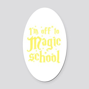I'm off to MAGIC school Oval Car Magnet