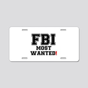 FBI - MOST WANTED! Aluminum License Plate