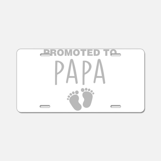 Promoted To Papa Aluminum License Plate