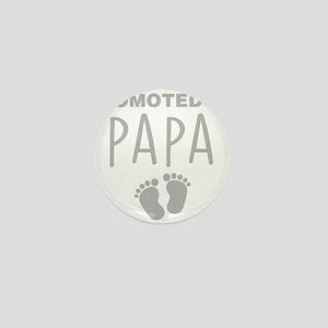 Promoted To Papa Mini Button
