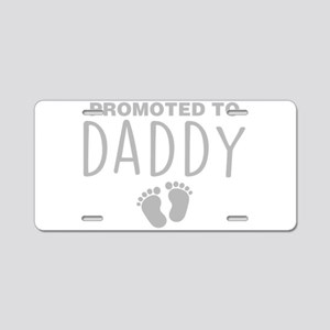 Promoted To Daddy Aluminum License Plate