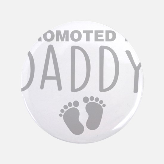 Promoted To Daddy Button