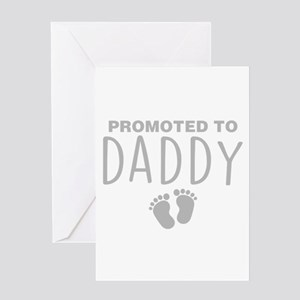 Promoted To Daddy Greeting Cards
