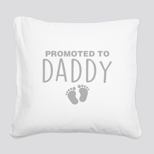 Promoted To Daddy Square Canvas Pillow