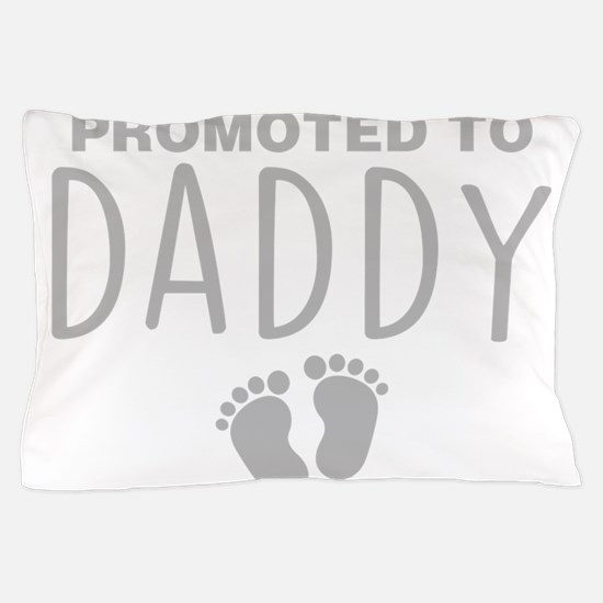 Promoted To Daddy Pillow Case