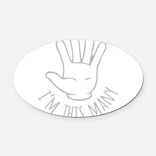 Im This Many Five Oval Car Magnet
