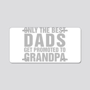 Only The Best Dads Get Promoted To Grandpa Aluminu