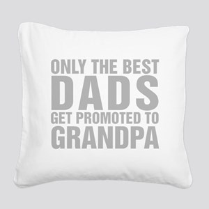 Only The Best Dads Get Promoted To Grandpa Square