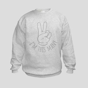 Im This Many Two Sweatshirt