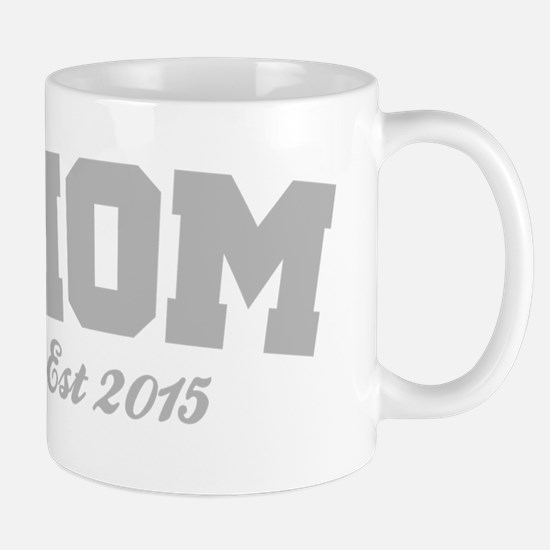 Mom Est 2015 Mugs