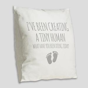 Ive Been Creating A Tiny Human Burlap Throw Pillow