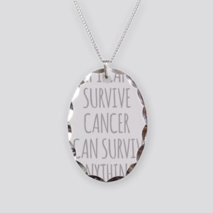 If I Can Survive Cancer I Can Survive Anything Nec