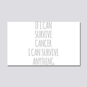 If I Can Survive Cancer I Can Survive Anything Car