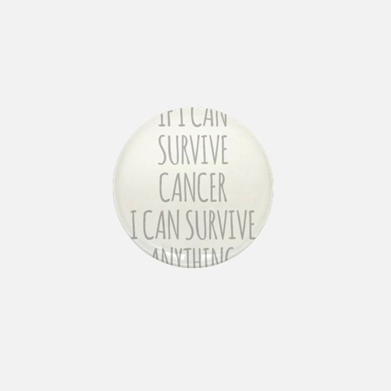 If I Can Survive Cancer I Can Survive Anything Min