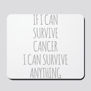 If I Can Survive Cancer I Can Survive Anything Mou