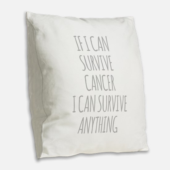 If I Can Survive Cancer I Can Survive Anything Bur