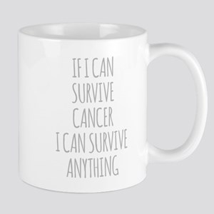 If I Can Survive Cancer I Can Survive Anything Mug