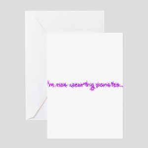 I'm Not Wearing Panties Greeting Card