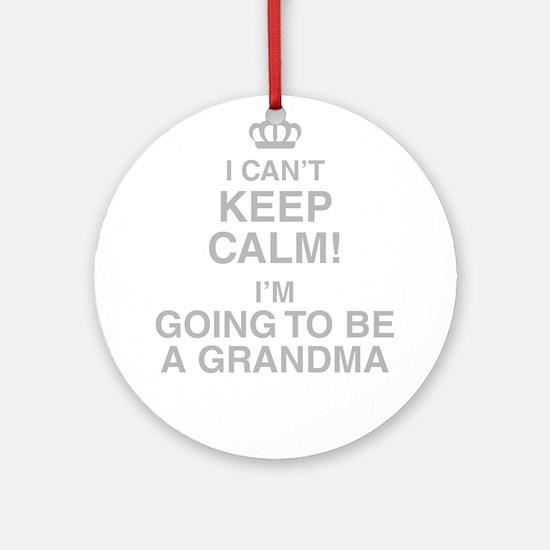 I Cant Keep Calm! Im Going To Be A Grandma Round O