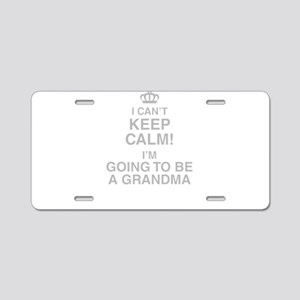 I Cant Keep Calm! Im Going To Be A Grandma Aluminu