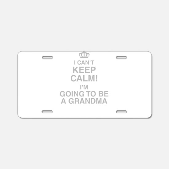 I Cant Keep Calm! Im Going To Be A Grandma Aluminu