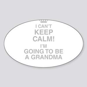 I Cant Keep Calm! Im Going To Be A Grandma Sticker