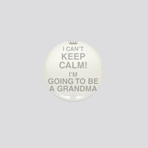 I Cant Keep Calm! Im Going To Be A Grandma Mini Bu