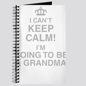 I Cant Keep Calm! Im Going To Be A Grandma Journal