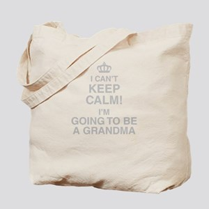 I Cant Keep Calm! Im Going To Be A Grandma Tote Ba