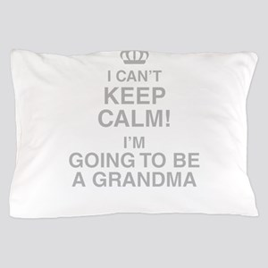 I Cant Keep Calm! Im Going To Be A Grandma Pillow