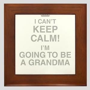 I Cant Keep Calm! Im Going To Be A Grandma Framed