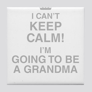 I Cant Keep Calm! Im Going To Be A Grandma Tile Co