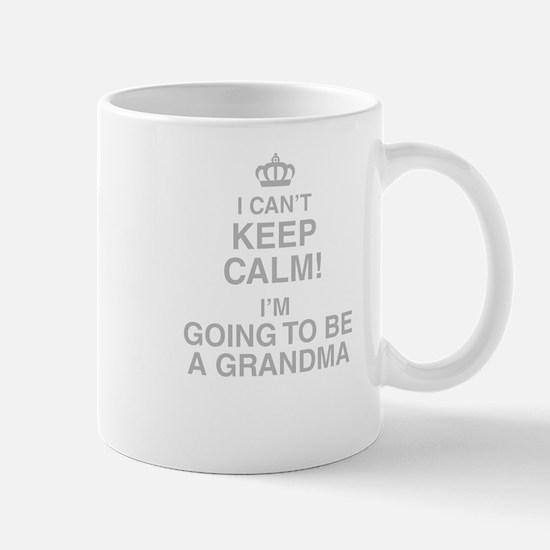 I Cant Keep Calm! Im Going To Be A Grandma Mugs