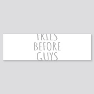 Fries Before Guys Bumper Sticker