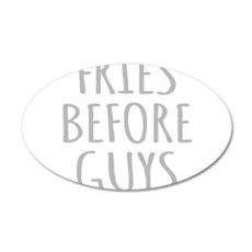 Fries Before Guys Wall Decal