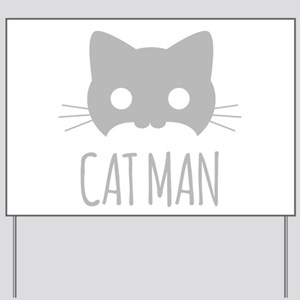 Cat Man Yard Sign