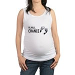 Give babies a chance Maternity Tank Top