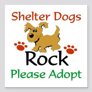 """Shelter Dogs Rock Please Square Car Magnet 3"""""""