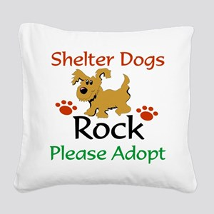 Shelter Dogs Rock Please Adopt Square Canvas Pillo