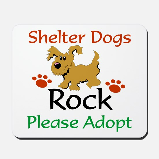 Shelter Dogs Rock Please Adopt Mousepad
