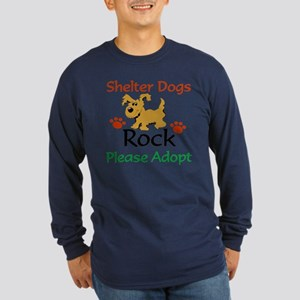 Shelter Dogs Rock Please Adopt Long Sleeve T-Shirt