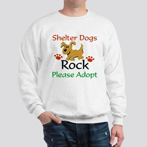 Shelter Dogs Rock Please Adopt Sweatshirt