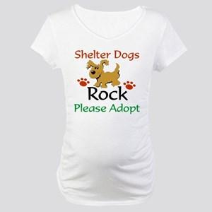 Shelter Dogs Rock Please Adopt Maternity T-Shirt
