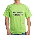 Worlds Greatest FLAVORIST Green T-Shirt