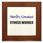 Worlds Greatest FITNESS WORKER Framed Tile